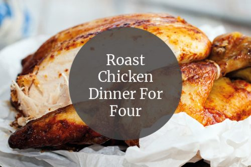 roast chicken dinner for four